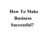 How To Make Business Successful?