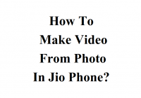 How To Make Video From Photo In Jio Phone? -